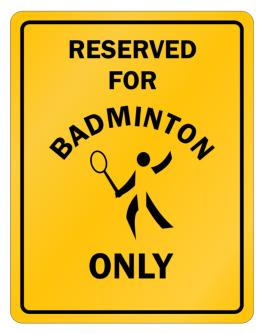 badminton reserved
